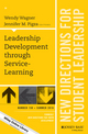 Leadership Development through Service-Learning: New Directions for Student Leadership, Number 150 (1119289246) cover image