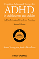 Cognitive-Behavioural Therapy for ADHD in Adolescents and Adults: A Psychological Guide to Practice, 2nd Edition (1119960746) cover image