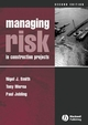 Managing Risk: In Construction Projects, 2nd Edition (1405172746) cover image