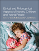 Ethical and Philosophical Aspects of Nursing Children and Young People (1405194146) cover image