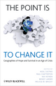 The Point Is To Change It: Geographies of Hope and Survival in an Age of Crisis (1405198346) cover image