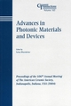 Advances in Photonic Materials and Devices: Proceedings of the 106th Annual Meeting of The American Ceramic Society, Indianapolis, Indiana, USA 2004 (1574981846) cover image