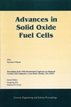 Advances in Solid Oxide Fuel Cells: A Collection of Papers Presented at the 29th International Conference on Advanced Ceramics and Composites, Jan 23-28, 2005, Cocoa Beach, FL, Ceramic Engineering and Science Proceedings, Vol 26, No 4 (1574982346) cover image