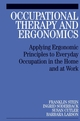Occupational Therapy and Ergonomics: Applying Ergonomic Principles to Everyday Occupation in the Home and at Work (1861565046) cover image