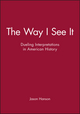 The Way I See It: Dueling Interpretations in American History (1933385146) cover image