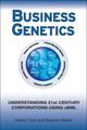 Business Genetics: Understanding 21st Century Corporations using xBML (0470066547) cover image