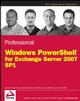 Professional Windows PowerShell for Exchange Server 2007 Service Pack 1 (0470226447) cover image