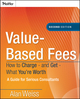 Value-Based Fees: How to Charge - and Get - What You're Worth, 2nd Edition (0470275847) cover image