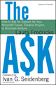 The Ask: How to Ask for Support for Your Nonprofit Cause, Creative Project, or Business Venture , Updated and Expanded Edition (0470480947) cover image