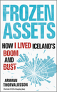 Frozen Assets: How I Lived Iceland's Boom and Bust (0470749547) cover image
