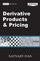 Derivative Products and Pricing: The Das Swaps and Financial Derivatives Library, 3rd Edition Revised (0470821647) cover image