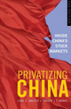 Privatizing China: Inside China's Stock Markets, 2nd Edition (0470822147) cover image