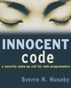 Innocent Code: A Security Wake-Up Call for Web Programmers (0470857447) cover image