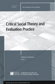 Critical Social Theory and Evaluation Practice: New Directions for Evaluation, Number 127 (0470909447) cover image