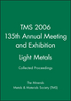 TMS 2006 135th Annual Meeting and Exhibition, Collected Proceedings, Light Metals (0470931647) cover image