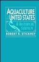 Aquaculture of the United States: A Historical Survey (0471131547) cover image
