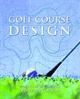 Golf Course Design (0471137847) cover image