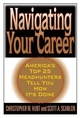 Navigating Your Career: Twenty-One of America's Leading Headhunters Tell You How It's Done (0471254347) cover image