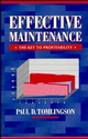Effective Maintenance: The Key to Profitability: A Manager's Guide to Effective Industrial Maintenance Management (0471318647) cover image