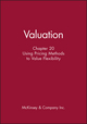 Valuation, Chapter 20: Using Pricing Methods to Value Flexibility (0471408247) cover image