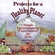 Projects for a Healthy Planet: Simple Environmental Experiments for Kids (0471554847) cover image