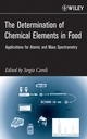 The Determination of Chemical Elements in Food: Applications for Atomic and Mass Spectrometry (0471687847) cover image