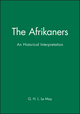 The Afrikaners: An Historical Interpretation (0631182047) cover image