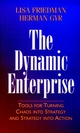 The Dynamic Enterprise: Tools for Turning Chaos into Strategy and Strategy into Action (0787910147) cover image