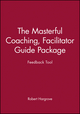The Masterful Coaching, Feedback Tool, Facilitator Guide Package (0787947547) cover image