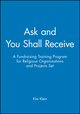 Ask and You Shall Receive: A Fundraising Training Program for Religious Organizations and Projects Set, 5 Participant's Manuals (0787955647) cover image