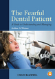 The Fearful Dental Patient: A Guide to Understanding and Managing (0813820847) cover image