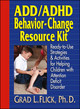 ADD/ADHD Behavior-Change Resource Kit: Ready-to-Use Strategies & Activities for Helping Children with Attention Deficit Disorder (0876281447) cover image