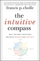 The Intuitive Compass: Why the Best Decisions Balance Reason and Instinct (1118077547) cover image