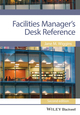 Facilities Manager's Desk Reference, 2nd Edition (1118462947) cover image
