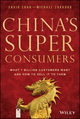 China's Super Consumers: What 1 Billion Customers Want and How to Sell it to Them (1118834747) cover image
