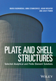 Plate and Shell Structures: Selected Analytical and Finite Element Solutions (1118934547) cover image