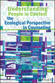 Understanding People in Context: The Ecological Perspective in Counseling (1119026547) cover image