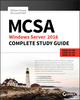 MCSA Windows Server 2016 Complete Study Guide: Exam 70-740, Exam 70-741, Exam 70-742, and Exam 70-743 (1119359147) cover image