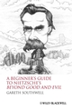 A Beginner's Guide to Nietzsche's Beyond Good and Evil (1405160047) cover image