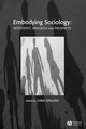 Embodying Sociology: Retrospect, Progress and Prospects (1405167947) cover image