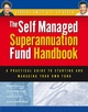 Self Managed Superannuation Fund Handbook: A Practical Guide to Starting and Managing Your Own Fund (1742169147) cover image