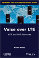 Voice over LTE: EPS and IMS Networks (1848215347) cover image