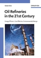 Oil Refineries in the 21st Century: Energy Efficient, Cost Effective, Environmentally Benign (3527311947) cover image