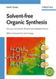 Solvent-free Organic Synthesis, 2nd Completely Revised and Updated Edition (3527322647) cover image