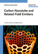 Carbon Nanotube and Related Field Emitters: Fundamentals and Applications (3527327347) cover image