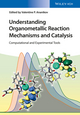 Understanding Organometallic Reaction Mechanisms and Catalysis Experimental and Computational Tools (3527678247) cover image