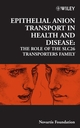 Epithelial Anion Transport in Health and Disease: The Role of the SLC26 Transporters Family, No. 273 (0470016248) cover image