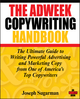 The Adweek Copywriting Handbook: The Ultimate Guide to Writing Powerful Advertising and Marketing Copy from One of America's Top Copywriters (0470051248) cover image