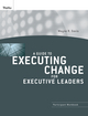 A Guide to Executing Change for Executive Leaders: Participant Workbook (0470400048) cover image