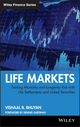 Life Markets: Trading Mortality and Longevity Risk with Life Settlements and Linked Securities (0470412348) cover image